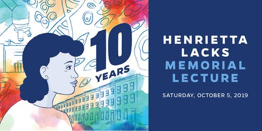 2019 Henrietta Lacks Memorial Lecture