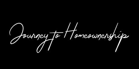 """""""Journey to Homeownership"""" Class - FREE! tickets"""
