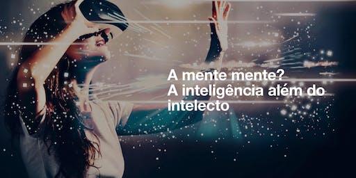 """Palestra em Recife: """"A mente mente? A inteligência além do intelecto"""""""
