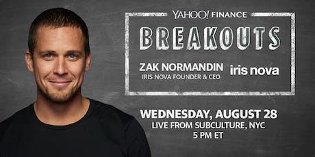 Yahoo Finance Breakouts presents Zak Normandin, Founder & CEO of Iris Nova tickets