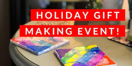 Holiday Gift Making!  tickets