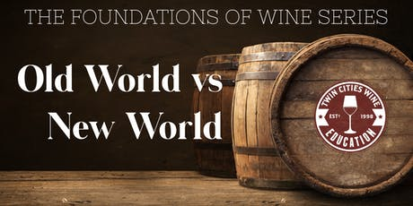 OLD WORLD vs NEW WORLD: The Foundations of Wine series tickets
