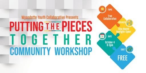 Putting the Pieces Together / True Collaboration Workshop
