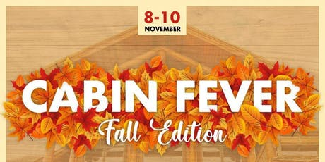 Cabin Fever - Fall Edition tickets