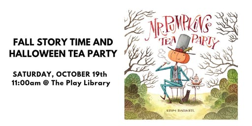 Fall Story Time and Halloween Tea Party!