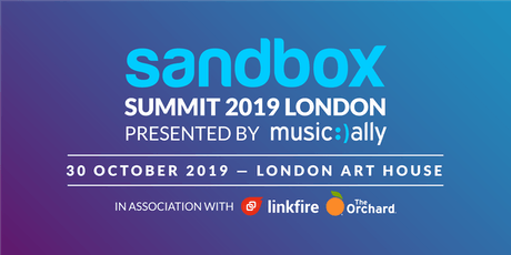 Sandbox Summit 2019 London in association with Linkfire and The Orchard tickets