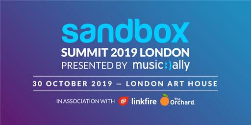 Sandbox Summit 2019 London in association with Linkfire and The Orchard