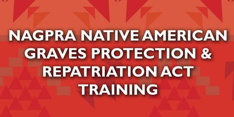 NAGPRA Native American Graves Protection & Repatriation Act September 6-7, 2019 tickets