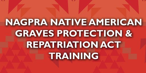 NAGPRA Native American Graves Protection & Repatriation Act September 6-7, 2019
