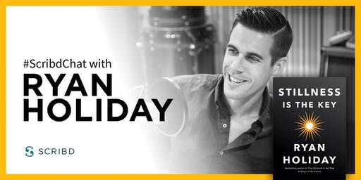 Stillness Is The Key with Ryan Holiday