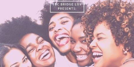 TBC BRIDGE LOV Presents: The Call tickets