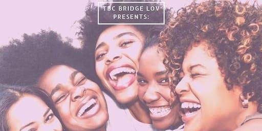 TBC BRIDGE LOV Presents: The Call