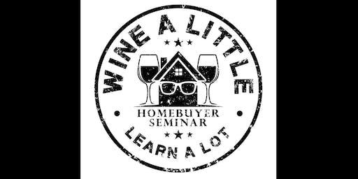 Wine a Little, Learn a Lot - Homebuyer Seminar