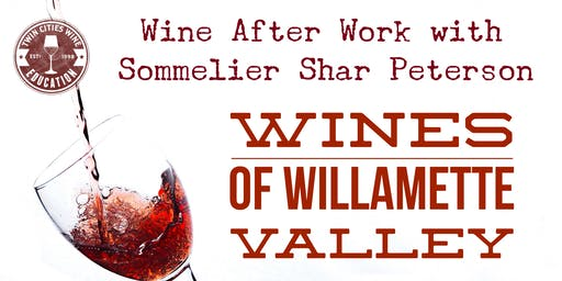 Wine After Work: The Willamette Valley