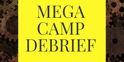 Mega Camp Debrief