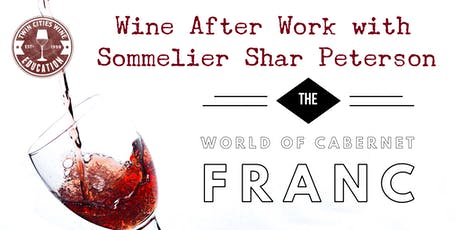 Wine After Work: The World of Cabernet Franc tickets