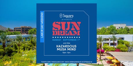 "The Saguaro Scottsdale presents ""Sun Dream"" Labor Day Weekend  tickets"