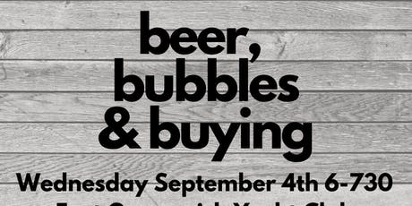 Beer, Bubbles  & Buying ( A FREE HOME BUYERS CLASS ) tickets