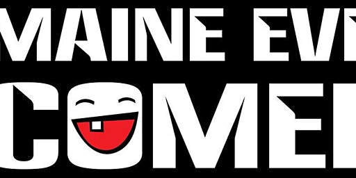 Maine Event Comedy an Evening of Stand Up Comedy