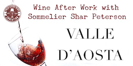 Wine After Work: The Wines of Valle d'Aosta, Italy tickets