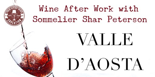 Wine After Work: The Wines of Valle d'Aosta, Italy