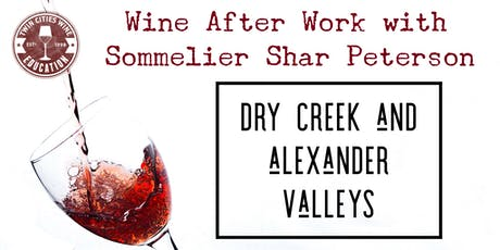 Wine After Work: Dry Creek and Alexander Valleys tickets