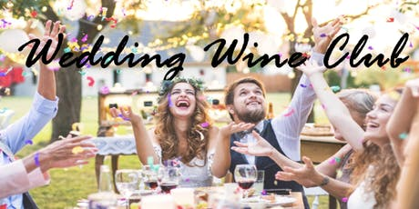 Wedding Wine Club Launch Party  tickets