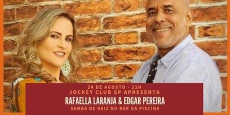 Rafaella Laranja & Edgar Pereira - Samba de Raiz no Jockey Club SP ingressos