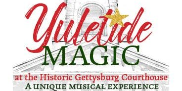 Yuletide Magic at the Historic Courthouse - A Gettysburg Christmas Festival