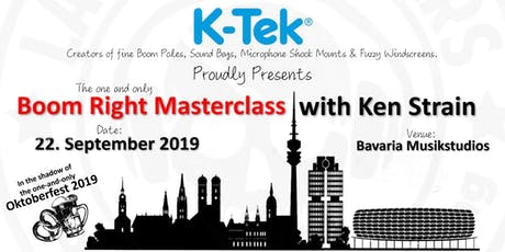 K-Tek's Boom Right Masterclass with Ken Strain (Munich) Tickets