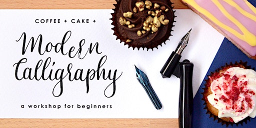 A Beginner's Workshop in Modern Calligraphy (+ Coffee + Cake!)