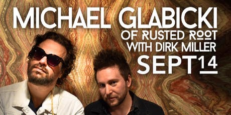 Michael Glabicki of Rusted Root with Dirk Miller tickets