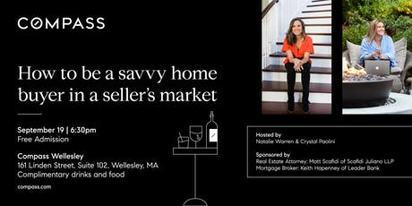 How to be a savvy home buyer in a seller's market tickets