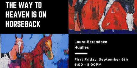 The Way to Heaven is on Horseback: First Friday Spotlight with Laura Hughes tickets