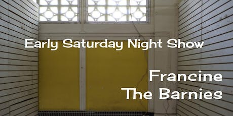 Francine + The Barnies tickets