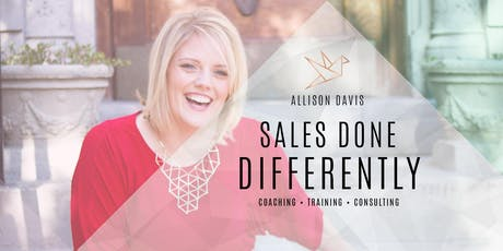 Sales Done Differently: A One-Day Workshop For the Modern Entrepreneur tickets