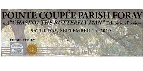 """Pointe Coupee Parish  and """"Chasing the Butterfly Man"""" exhibition  Tour tickets"""