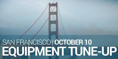Equipment Tune-up – San Francisco – October 2019