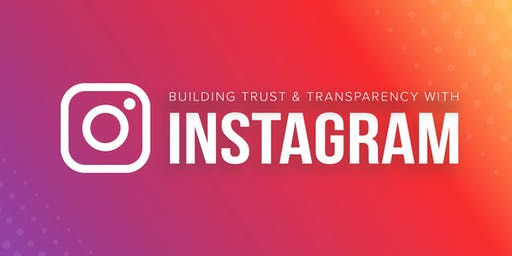 Building Trust & Transparency with Instagram