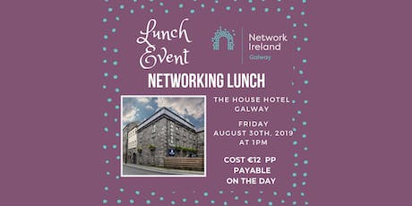 Networking Lunch @ The House Hotel tickets