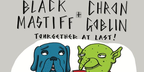 Black Mastiff w/ Chron Goblin tickets