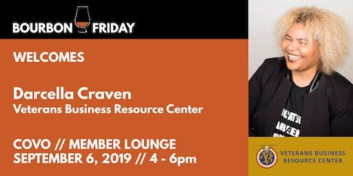 Bourbon Friday - Darcella Craven // Veterans Business Resource Center