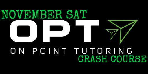 OPT November SAT Crash Course