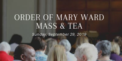 Order of Mary Ward Mass and Tea