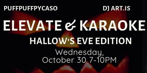 Most High Events & Puff Puff Pycaso present Hallow's Eve Elevated Karaoke with DJ Art.is & friends