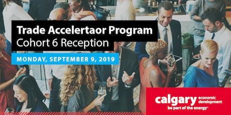 Trade Accelerator Program Cohort 6 - Reception  tickets