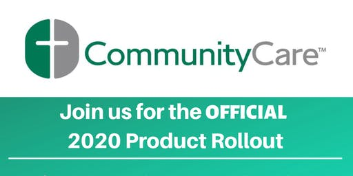 Partner with CommunityCare - Official 2020 Product Rollout!