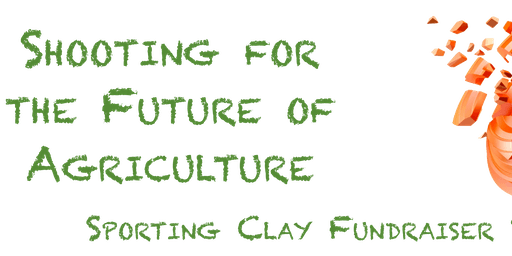 2019 Shooting for the Future of Agriculture - Sporting Clay Fundraiser Shoot