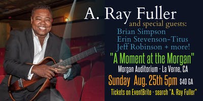 "A. Ray Fuller & Special Guests - ""A Moment at the Morgan"""