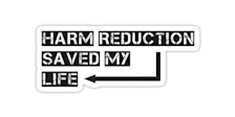 Harm Reduction Saved My Life:  Overdose Prevention & Naloxone Training